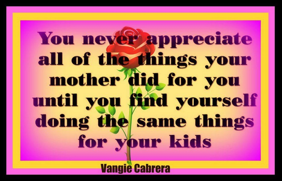 Mom Quote Monday ~ I Appreciate You Every Day Now, Mom ...